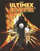 Ultimex en Enfer -1- Ni Dieu, ni maître, ni glaçons dans le Whisky
