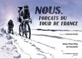 Nous, forçats du Tour de France