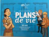 Plans de Vie - Plans de Vie - 90 ans d'innovation sociale et de parcours résidentiels