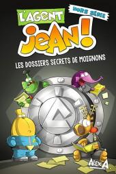 L'agent Jean ! -HS1- Les dossiers secrets de moignons