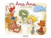 Ana Ana -10- Ana Ana est malade
