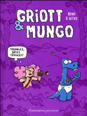 Griott & Mungo -2- Tremblez bêtes féroces !