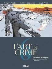 L'art du crime -6- Par dessus les nuages