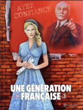 Une génération française -3- Ayez confiance !
