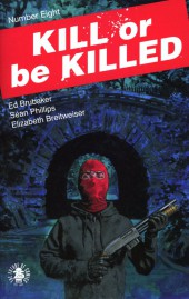 Kill or be Killed (2016) -8- Number Eight
