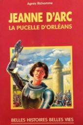 Belles histoires et belles vies -5b- Jeanne d'Arc la pucelle d'Orléans