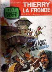 Télé Série Verte (Thierry la Fronde) -16- Coup blanc en Berri