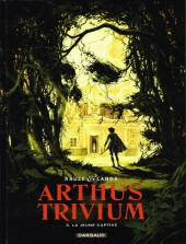 Arthus Trivium -3- La jeune captive
