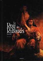 Le roy des Ribauds -3- Livre III