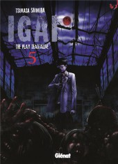 Igai : The Play Dead/Alive -5- Tome 5