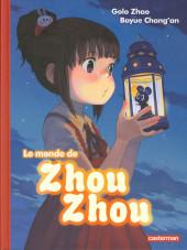 Le monde de Zhou Zhou -1- Tome 1