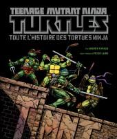 Les tortues Ninja (Comics USA) - Teenage Mutant Ninja Turtles : Toute l'histoire des Tortues Ninja