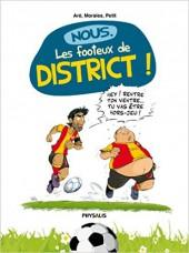 Nous, les footeux de district ! - Nous, les footeux de district