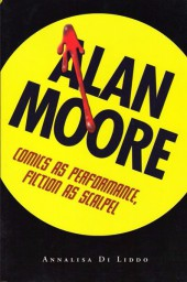 (AUT) Moore, Alan (en anglais) - Alan Moore : Comics as Performance, Fiction as Scalpel