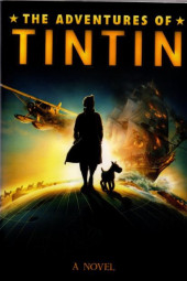 Tintin (The Adventures of) -C4 R- The Adventures of Tintin - A Novel
