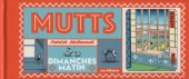 Mutts -1- Dimanches matin