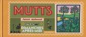 Mutts -2- Dimanches après-midi