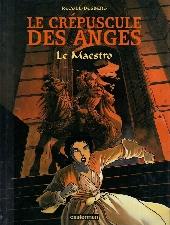 Le crépuscule des anges -2- Le Maestro
