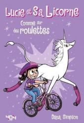 Lucie et sa licorne -2- Comme sur des roulettes