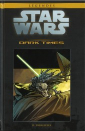 Star Wars - Légendes - La Collection (Hachette) -5037- Dark Times - II. Parallèles