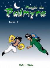Magie de Palmyre -2- Tome 2