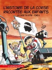 L'histoire de la Corse racontée aux enfants -6- La Corse du futur