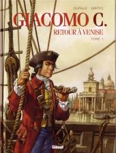 Giacomo C. - Retour à Venise -1- Tome 1