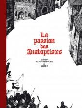 La passion des Anabaptistes