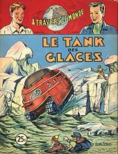 À travers le monde (2e série) -77- Le Tank des glaces