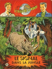 À travers le monde (2e série) -87- Le signal dans la jungle