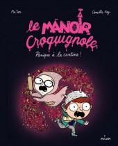 Le manoir Croquignole -4- Panique à la cantine!