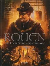 Rouen -3- De Louis XI à la Révolution