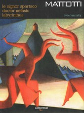 (AUT) Mattotti, Lorenzo -Int- Trilogie Kramsky : Le Signor Spartaco / Doctor Nefasto / Labyrinthes