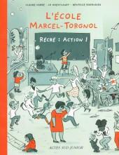 L'École Marcel-Torgnol -2- Récré : action !