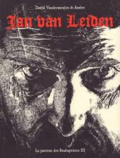 La passion des Anabaptistes -3- Jan Van Leiden