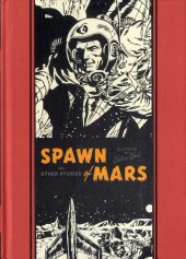 EC Comics Library (The) (2012) -INT12- Spawn of Mars and Other Stories (Wallace Wood)