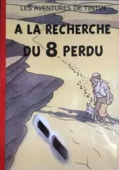 Tintin - Pastiches, parodies & pirates - A la recherche du 8 perdu