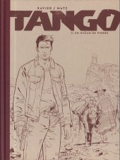 Tango (Xavier/Matz) -1TT- Un océan de pierre