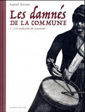 Les damnés de la Commune -1- À la Recherche de Lavalette