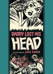 EC Comics Library (The) (2012) -INT20- Daddy lost his head and other stories (jack kamen)