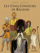 Les cinq Conteurs de Bagdad -b17- Les cinq conteurs de Bagdad