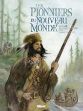 Les pionniers du Nouveau Monde -INT5-  L'intégrale - Tomes 17 à 20