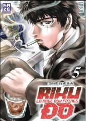 Riku-do - La rage aux poings -5- Tome 5
