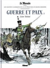 Les grands Classiques de la littérature en bande dessinée -23- Guerre et Paix - 2