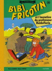 Bibi Fricotin (Hachette - la collection) -26- Bibi Fricotin et l'invention du professeur Buldoflorin