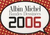 (Catalogues) Éditeurs, agences, festivals, fabricants de para-BD... - Catalogue 2006 - Albin Michel
