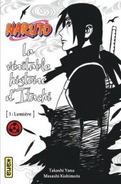 Naruto (Roman) - La véritable histoire d'Itachi - Tome 1 : Lumière