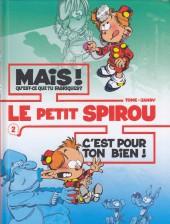 Le petit Spirou (Albums doubles) -2- Mais ! Qu'est-ce que tu fabriques ? / C'est pour ton bien !