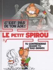 Le petit Spirou (Albums doubles) -5- C'est pas de ton âge ! / Tu comprendras quand tu s'ras grand !