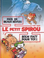 Le petit Spirou (Albums doubles) -7- Fais de beaux rêves ! / Bien fait pour toi !